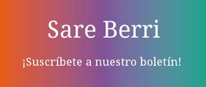Sare Berri ¡Suscríbete a nuestro boletín!