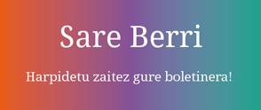 Sare Berri Harpidetu zaitez gure boletinera!